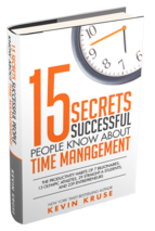 Kevin Kruse - 15 Secrets Successful People Know About Time Management