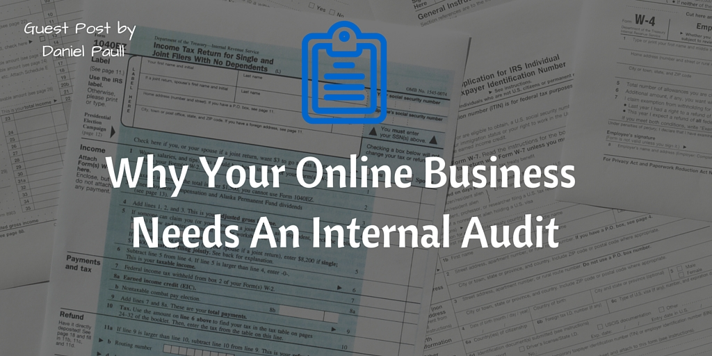 Why Your Online Business Needs An Internal Audit