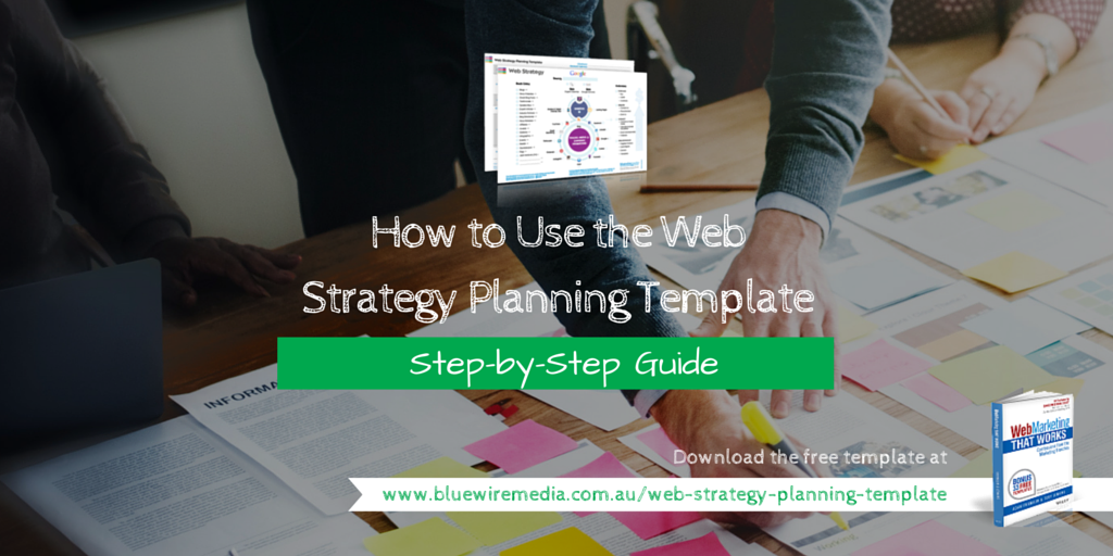 How to Use The Web Strategy Planning Template