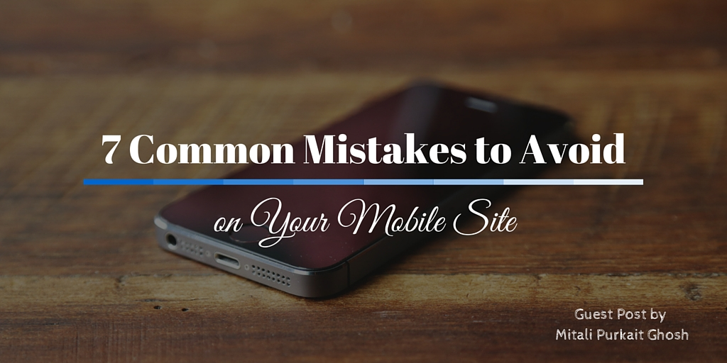 7 Common Mistakes to Avoid on Your Mobile Site