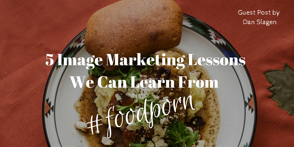 5 Image Marketing Lessons we can learn from #foodporn (1)