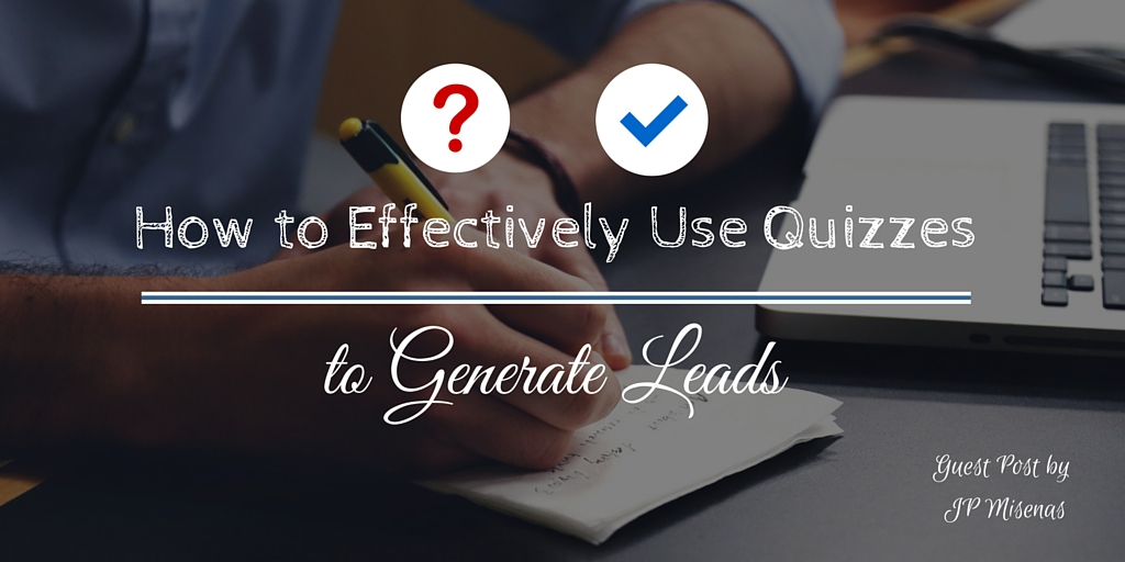 How to effectively uses quizzes to generate leads