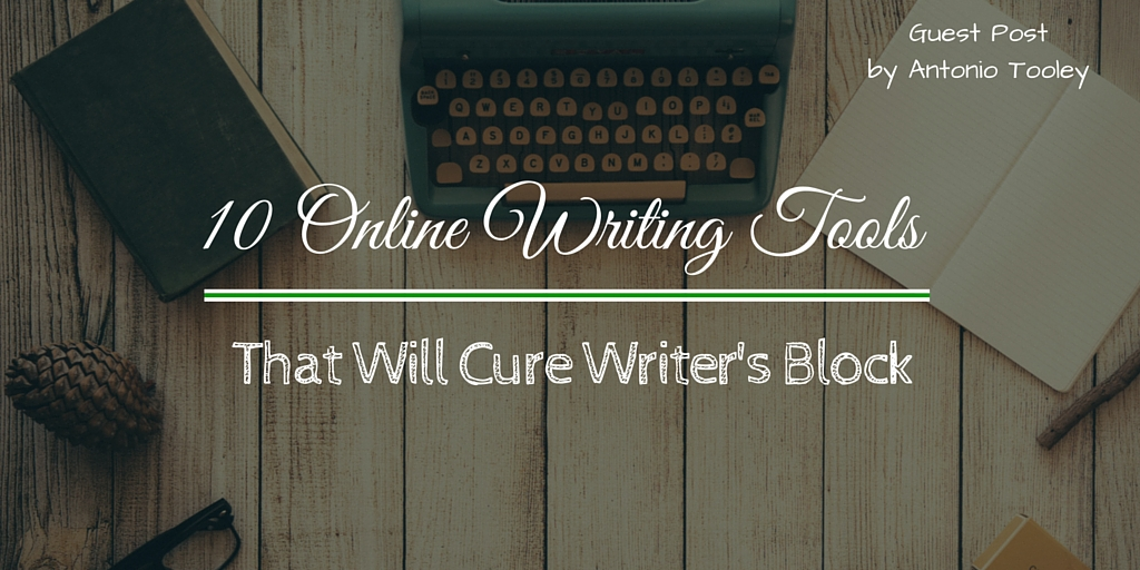 10 Online Writing Tools That Will Cure Writer's Block
