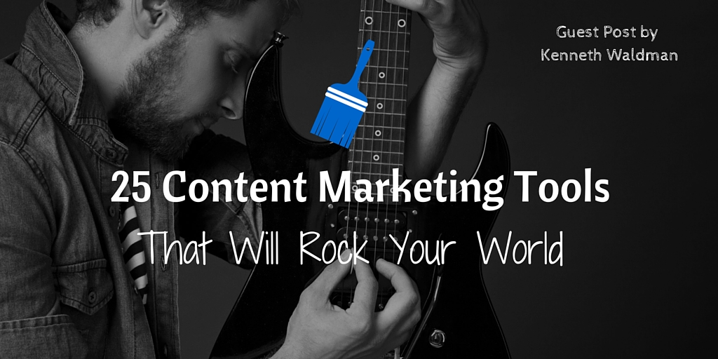 25 Content Marketing Tools That Will Rock Your World