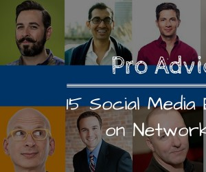 Pro Advice- 15 Social Media Experts on Networking