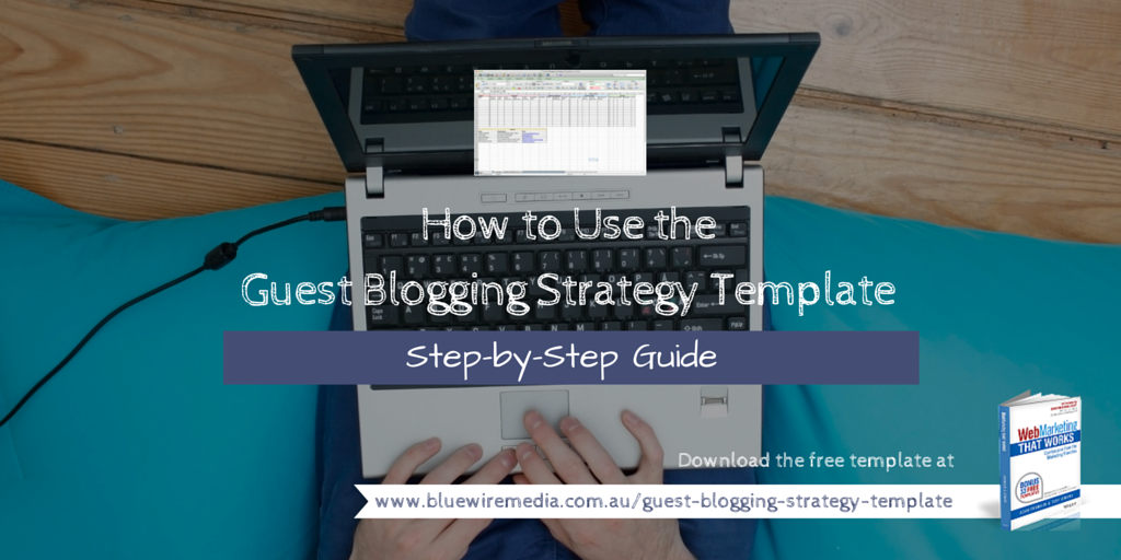 How to Use the Guest Blogging Strategy Template [Step-by-Step]