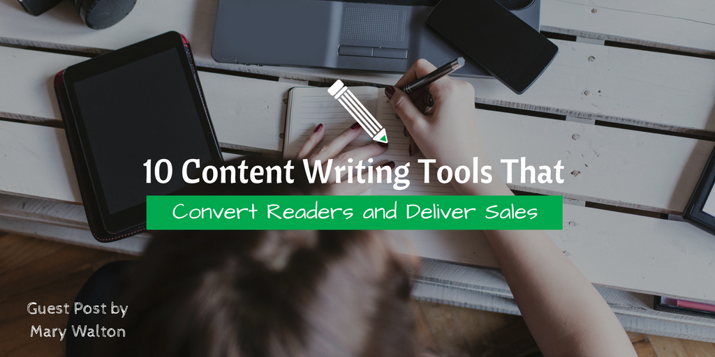 10 Content Writing Tools That Convert Readers and Deliver Sales